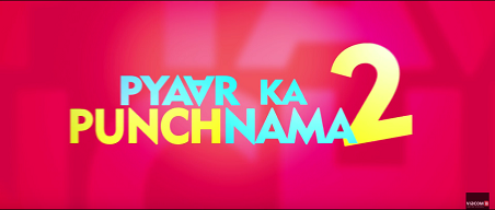 Watch Pyaar Ka Punchnama 2 Official Full Trailer, Teaser