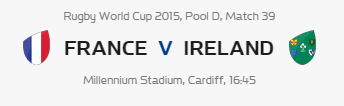 Rugby World Cup RWC 2015 France vs Ireland Pool D Match 39 Live Score Result Team Squad