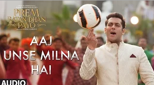 Salman Khan Prem Ratan Dhan Payo Aaj Unse Milna Hai Song Lyrics HD Video