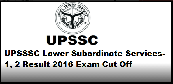 Check UPSSSC Combined Lower Subordinate Exam Result 2016 upsssc.gov.in