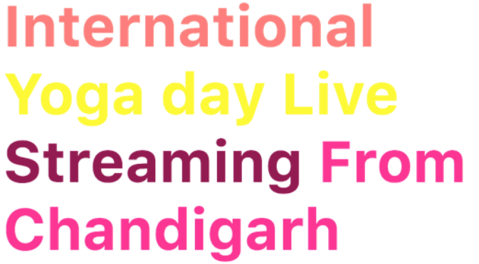 Yoga Day 21 June Event in Chandigarh Live Webcast Video @yogaday.nic.in