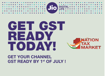 Get GST ready with Jio GST One Tax. One Nation. One Market. One JioGST