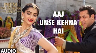 Salman Khan Prem Ratan Dhan Payo Aaj Unse Kehna Hai Song Lyrics HD Video
