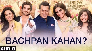 Salman Khan Prem Ratan Dhan Payo Bachpan Kahan Song Lyrics HD Video